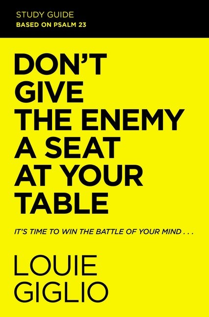 Don't Give the Enemy a Seat at Your Table Study Guide (Paperback)
