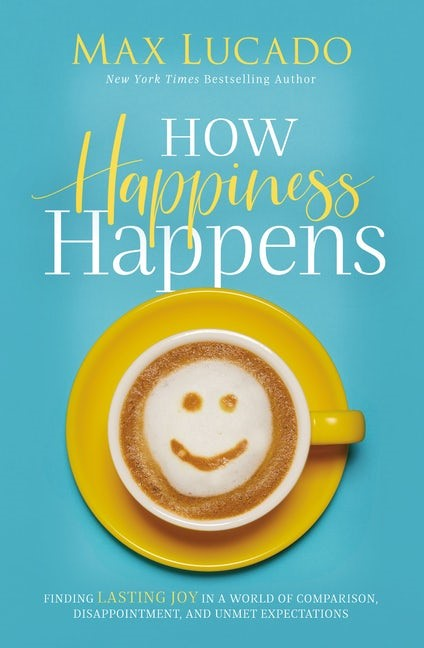 How Happiness Happens (Paperback)