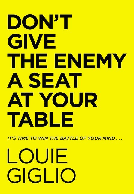 Don't Give the Enemy a Seat at Your Table (Hard Cover)