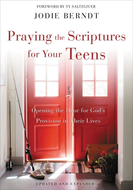 Praying the Scriptures for Your Teens (Paperback)