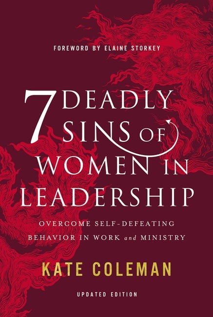 7 Deadly Sins of Women in Leadership (Hard Cover)