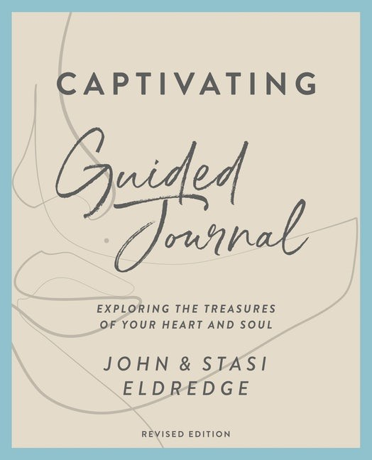 Captivating Guided Journal, Revised Edition (Paperback)