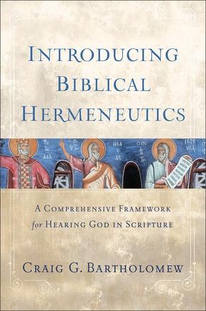 Introducing Biblical Hermeneutics (Hard Cover)