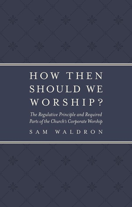 How Then Should We Worship? (Paperback)