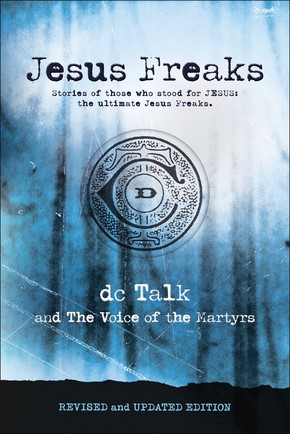 Jesus Freaks, Revised and Updated Edition (Paperback)