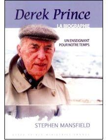 Derek Prince: A Biography (French) (Paperback)