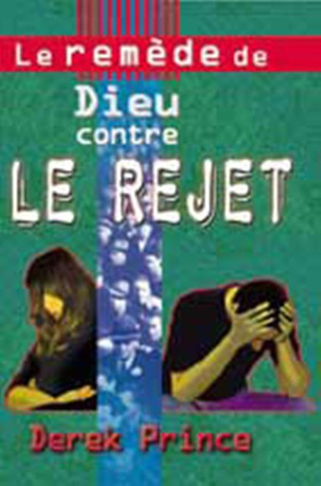 God's Remedy for Rejection (French) (Paperback)