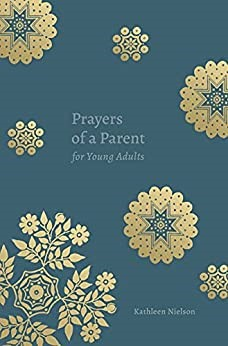 Prayers of a Parent for Young Adults (Paperback)