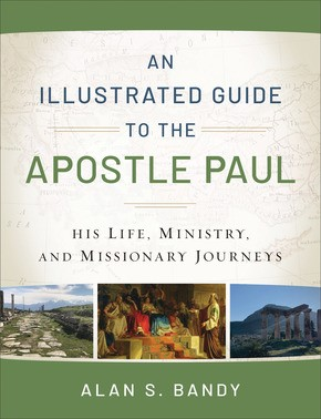 Illustrated Guide to the Apostle Paul, An (Paperback)
