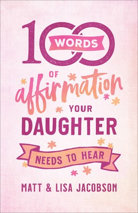 100 Words of Affirmation Your Daughter Needs to Hear (Paperback)