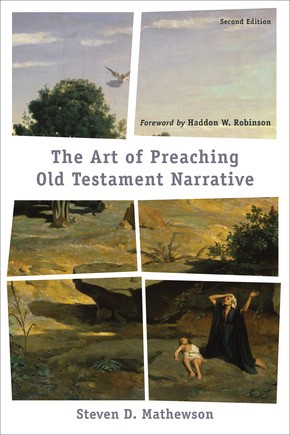 The Art of Preaching Old Testament Narrative 2nd Edition (Paperback)