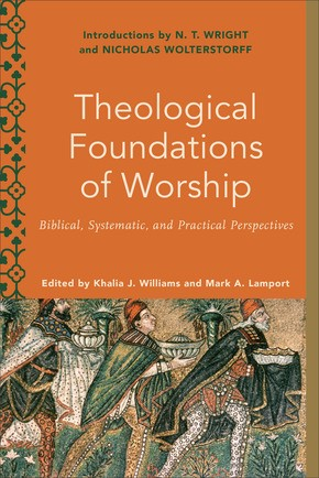 Theological Foundations of Worship (Paperback)