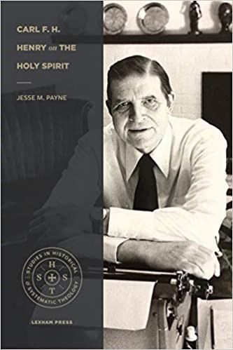 Carl F. H. Henry on the Holy Spirit (Paperback)