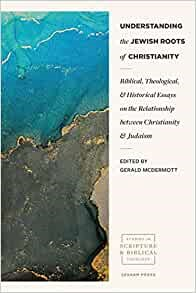Understanding the Jewish Roots of Christianity (Paperback)