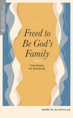 Freed to Be God's Family (Paperback)