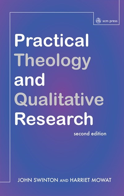 Practical Theology and Qualitative Research, 2nd Edition (Paperback)