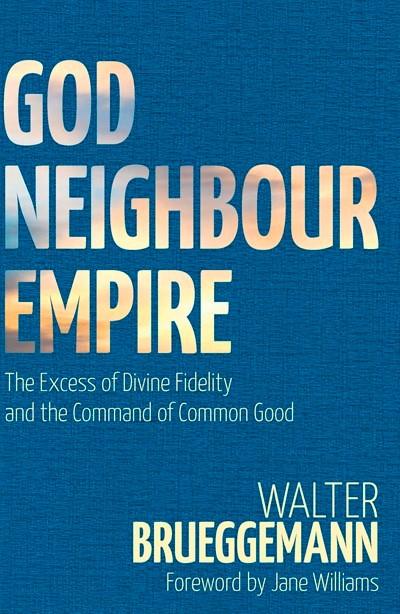God, Neighbour, Empire (Paperback)