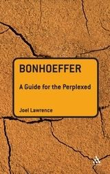 Bonhoeffer: A Guide for the Perplexed (Paperback)