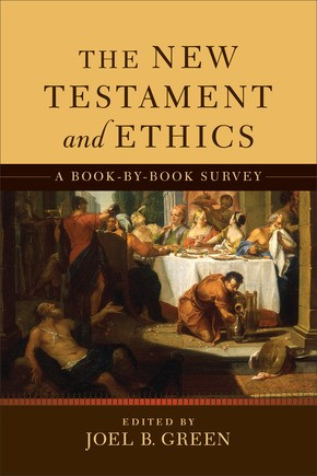 The New Testament and Ethics (Paperback)