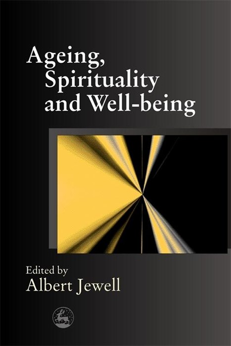 Ageing, Spirituality and Well-Being (Paperback)