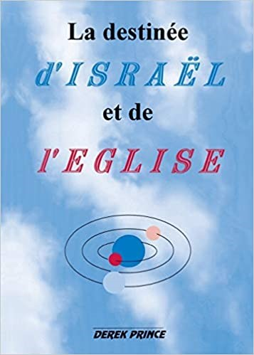 Destiny of Israel and the Church, The (French) (Paperback)