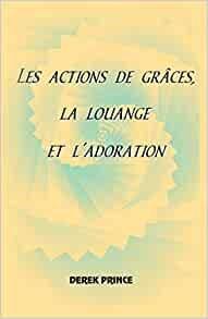 Thanksgiving, Praise and Worship (French) (Paperback)