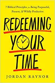 Redeeming Your Time (Hard Cover)