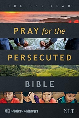 The One Year Pray for the Persecuted Bible NLT (Paperback)