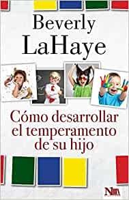 Cómo Desarrollar el Temperamento de Su Hijo (Paperback)