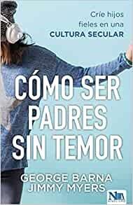 Cómo Ser Padres Sin Temor (Paperback)
