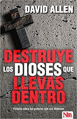 Destruye Los Dioses Que Llevas Dentro (Paperback)
