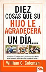 10 Cosas Que Su Hijo Le Agradecerá Un Día... (Paperback)