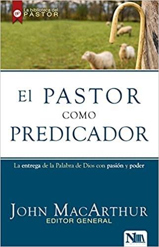 El Pastor Como Predicador (Paperback)