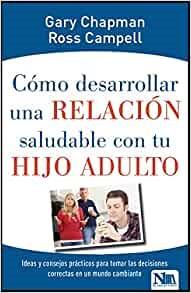 Cómo Desarrollar Una Relación Saludable Con Tu Hijo Adulto (Paperback)