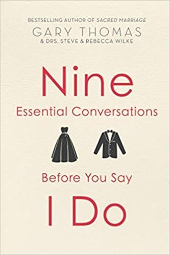 Nine Essential Conversations Before You Say I Do (Paperback)