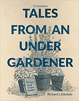 Tales from an Under-Gardener (Hard Cover)