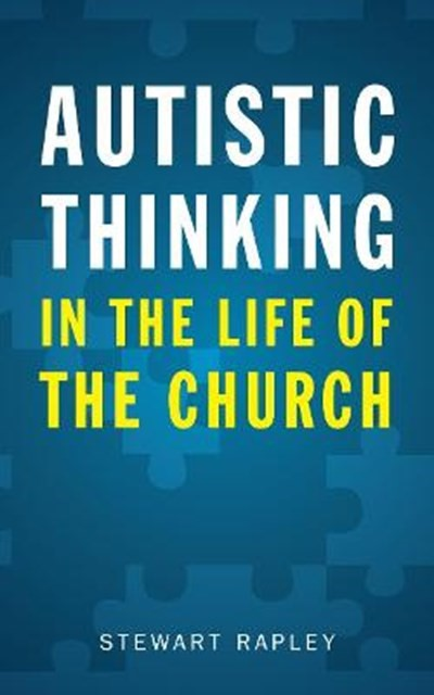 Autistic Thinking in the Life of the Church (Paperback)