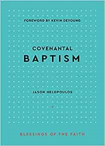 Covenantal Baptism (Paperback)