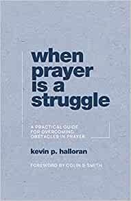 When Prayer is a Struggle (Paperback)
