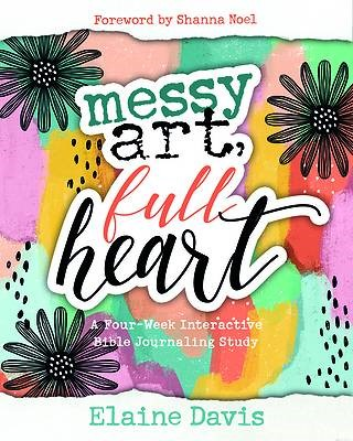 Messy Art, Full Heart (Paperback)