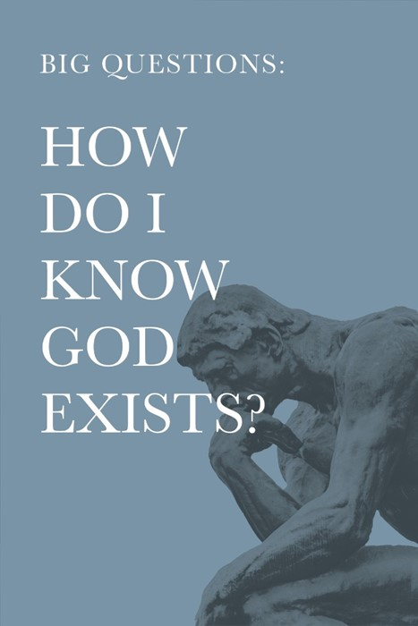 Big Questions: How Do I Know God Exists? (Paperback)