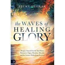The Waves of Healing Glory (Paperback)