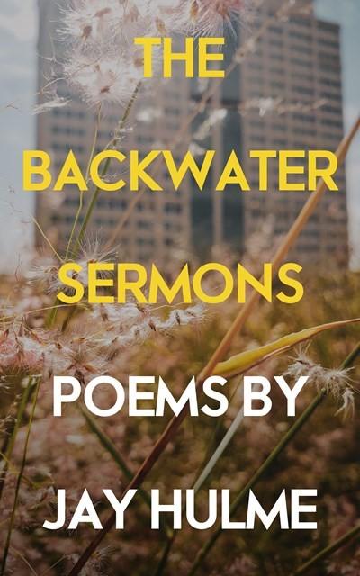 The Backwater Sermons (Paperback)