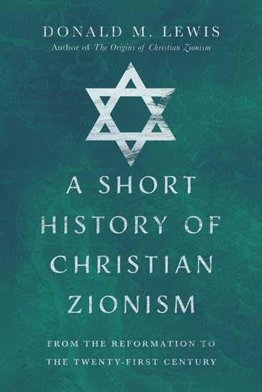 Short History of Christian Zionism, A (Paperback)