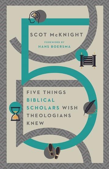 Five Things Biblical Scholars Wish Theologians Knew (Paperback)