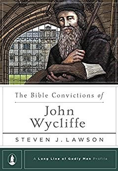 The Bible Convictions of John Wycliffe (Hard Cover)
