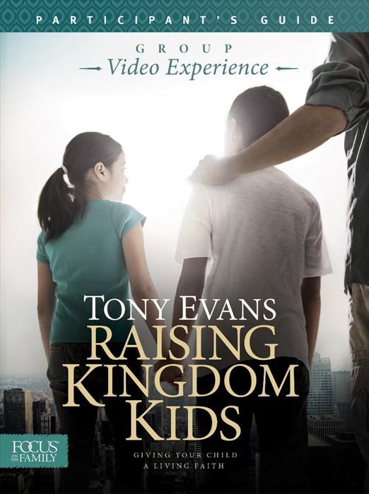 Raising Kingdom Kids Participant'S Guide (Paperback)
