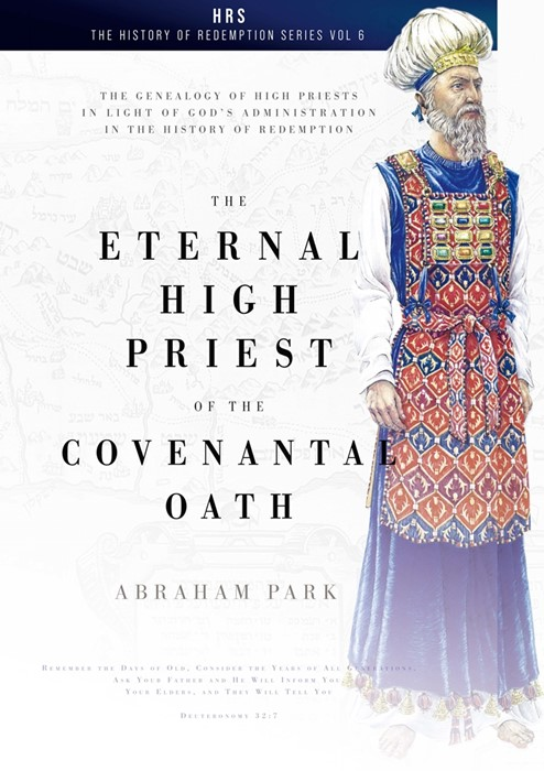 The Eternal High Priest of the Covenantal Oath (Paperback)