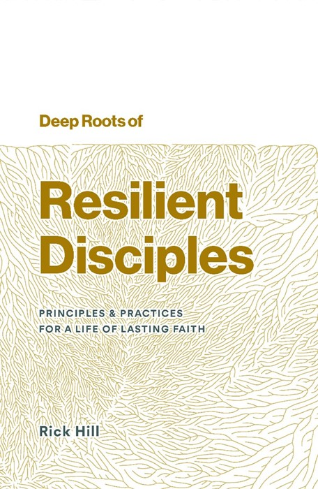 Deep Roots of Resilient Disciples (Paperback)