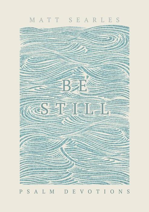 Be Still (Hard Cover)